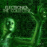 Electronica: The Collective, Vol. 15 — сборник