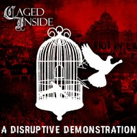 A Disruptive Demonstration - EP — Caged Inside