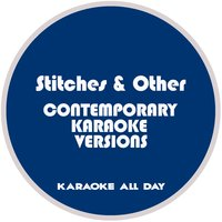Stitches and Other Contemporary Karaoke Versions — Karaoke All Day