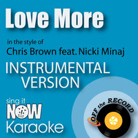 Love More (In the Style of Chris Brown feat. Nicki Minaj) — Off the Record Instrumentals