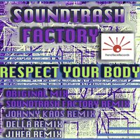 Respect Your Body — Soundtrash Factory