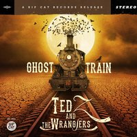 Ghost Train — Ted Z and the Wranglers