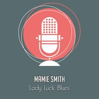 Lady Luck Blues — Mamie Smith
