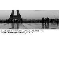 That Certain Feeling, Vol. 2 — Victor Silvester & His Ballroom Orchestra