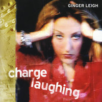 Charge Laughing — Ginger Leigh
