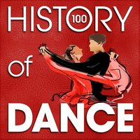 The History of Dance (100 Famous Songs) — Albert Lortzing, Adolphe Adam, Fernando Sor, John Stanley, Franz Von Suppe