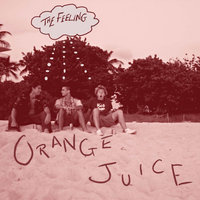 The Feeling — Orange Juice