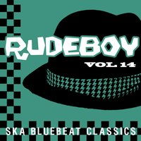Rudeboy - Ska Bluebeat Classics, Vol. 14 — Derrick Morgan