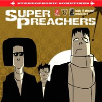 Stereophonic Sometimes — Super Preachers