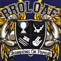 Champions On Parade — Broloaf