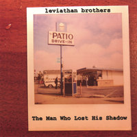 The Man Who Lost His Shadow — Leviathan Brothers