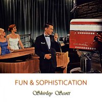 Fun And Sophistication — Shirley Scott