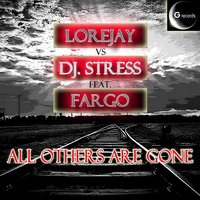 All Others Are Gone — Lorejay, DJ Stress, Fargo