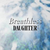 Breathless EP — DAUGHTER