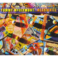 Meanwhile — Tommy McClymont