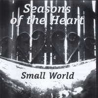 Seasons of the Heart — Small World