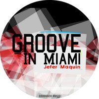 Groove in Miami — Jefer maquin