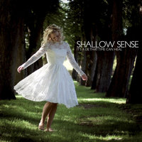 It's A Lie That Time Can Heal — Shallow Sense