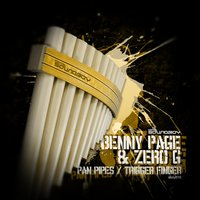 Panpipes / Trigger Finger — Zero G, Benny Page, Benny Page & Zero G