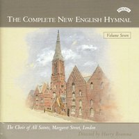 Complete New English Hymnal Vol. 7 — Choir of All Saints Margaret Street London