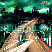 Breaking The Silence Ep — Shelley Nelson
