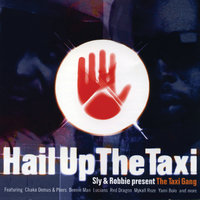 Present The Taxi Gang - Hail Up The Taxi — Sly & Robbie