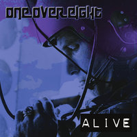 Alive — One Over Eight