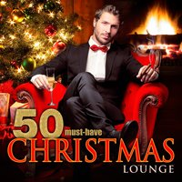 50 Must-Have Christmas Lounge — сборник