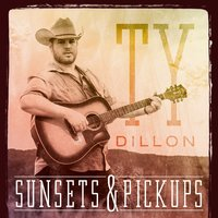 Sunsets and Pickups — Ty Dillon