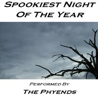Spookiest Night of the Year — The  Phyends