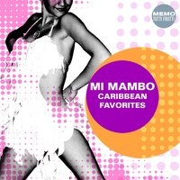 Mi Mambo - Caribbean Favorites — сборник