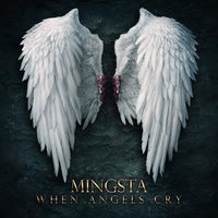 When Angels Cry — Mingsta