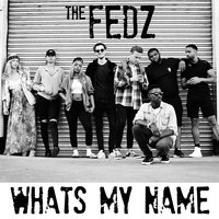 Whats My Name — The Fedz