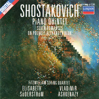 Shostakovich: Piano Quintet; Seven Poems Of Alexander Blok; Two Pieces For String Quartet — Владимир Ашкенази, Elisabeth Söderström, Fitzwilliam Quartet, Fitzwilliam String Quartet