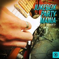 Jukebox Party Mania, Vol. 3 — сборник