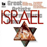 Great Artists Perform Music from Israel — Yehudi Menuhin, Siegfried Palm, Paul Ben-Haim
