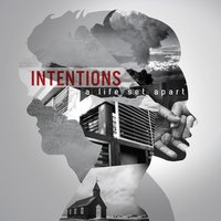 Intentions — A Life Set Apart