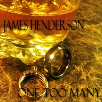 One Too Many — James Henderson