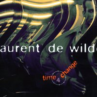 Time 4 Change — Laurent De Wilde