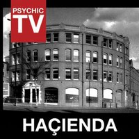 Hacienda — Psychic TV