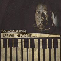 Jazz Will Never Die, Vol. 5 — Louis Armstrong