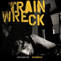 Trainwreck — Boys Night Out