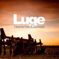 Heartaches & Sunrises — Luge