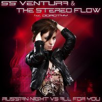 Russian Night vs. All for You — Ss ventura, The Stereo Flow, Dorothy