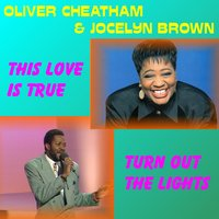 This Love Is True — Jocelyn Brown, Oliver Cheatham, Oliver Cheatham & Jocelyn Brown