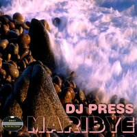Maribye — DJ Press, DJ Nascent