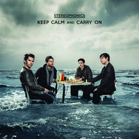 Keep Calm And Carry On — Stereophonics