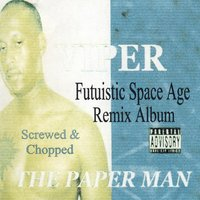 The Paper Man - Futuristic Space Age Remix Album / Screwed and Chopped (RhymeTymeRecords.com) — Viper