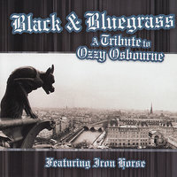 Black & Bluegrass: A Tribute To Ozzy Osbourne Performed by Iron Horse — Pickin' On Series, Iron Horse