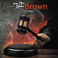 23 Years — Jeff Brown